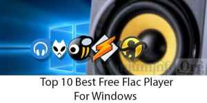 Top 10 Best Free Flac Player for Windows 10 / 8 / 7