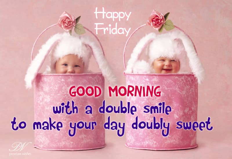 Happy Friday Double Dose Friday Wishes Premium Wishes