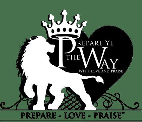 Home, Prepare Love Praise TM Ministries NFP, Prepare Ye
