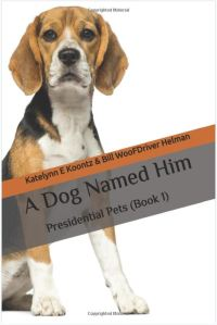A Dog Named Him: Presidential Pets