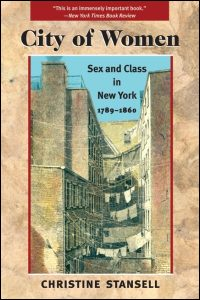UI Press Christine Stansell City Of Women Sex And