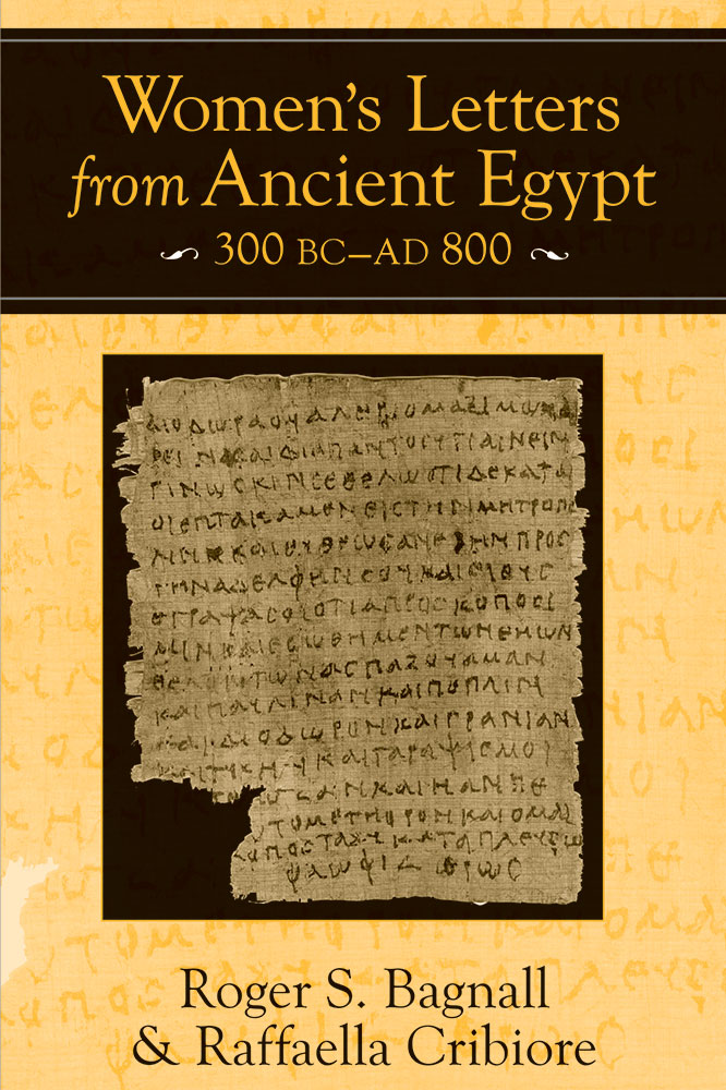 Womens Letters from Ancient Egypt 300 BCAD 800