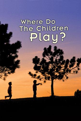 Where Do the Children Play