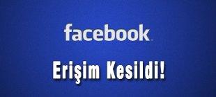 Facebook kapandı, girilemiyor!