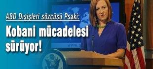ABD sözcüsü Psaki: Kobani mücadelesi sürüyor!