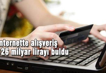 İnternet alışverişi 126 milyar lirayı buldu!