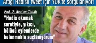 Prof. Dr. İbrahim Cerrah attığı bir tweet için YÖK'te sorgulanıyor!