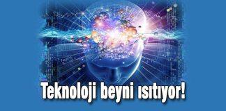 Teknoloji beyni ısıtıyor!