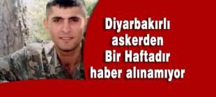Osman Karadeniz adlı askere bir haftadır ulaşılamıyor