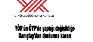 Danıştay'dan YÖK'ün ÖYP'de yaptığı değişikliğe durdurma kararı