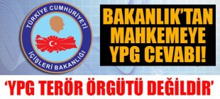 YPG'nin 'terör örgütü' olup olmadığını soran mahkemeye İçişleri değil demiş