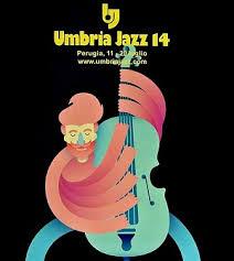 Umbria Jazz 2014, grandi nomi e nuove proposte per 10 giorni di grande musica