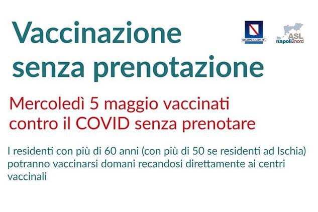 Domai, 5 maggio 2021, tutti gli hub vaccinali dell'ASL Napoli 2 Nord effettueranno vaccinazioni senza prenotazione per tutti i cittadini tra i 60 e i 79 anni