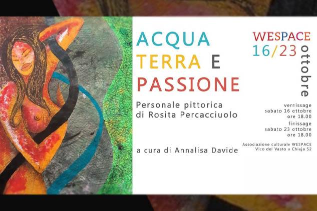 """""""Acqua, Terra e Passione"""", personale pittorica di Rosita Percacciuolo."""