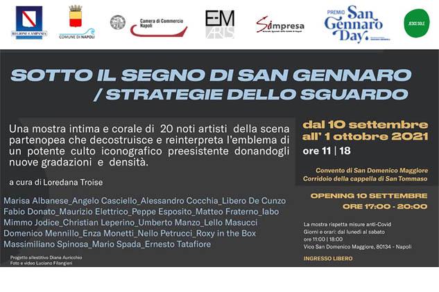 Sotto il segno di San Gennaro/ Strategie dello sguardo. Complesso monumentale di San Domenico Maggiore 10 settembre - 1 ottobre 2021. Opening 10 settembre