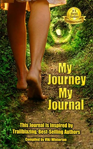 My Journey My Journal – Essential Secrets on Achieving Purpose, Passion and Creativity in These Unpredictable Times! 11