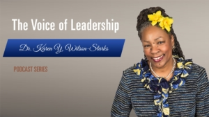 Dr. Karen Wilson-Starks, Leadership Transformation Consultant, Kicks Off Her Voice Of Leadership Podcast Featuring Powerful Leadership Lessons From Dr. Martin Luther King Jr 1