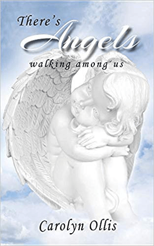 There's Angels Walking among Us by Carolyn Ollis – a Book that expresses that Angels Exist among People, Guiding and Helping in Invisible Ways 6