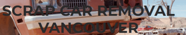 Vancity Scrap Car Removal Inc. Announces Their Official Entry Into the Vancouver, BC Scrap Car Removal Business 1