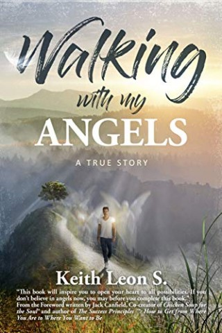 Harnessing Spiritual Power! Keith Leon S Shares Stories of Angelic Experiences in Newly Released Book! 2