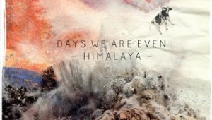 days we are even   himalaya