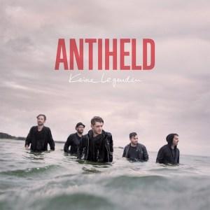 Albumcover: Keine Legenden - ANTIHELD Poprock aus Stuttgart