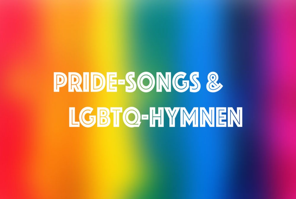 Pride Songs und LGBTQ-Hymnen
