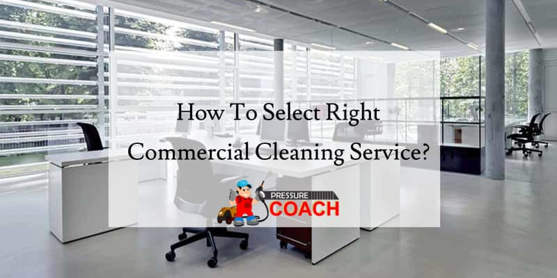 How To Select The Right Commercial Cleaning Service