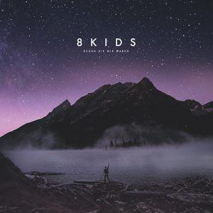 """Albumcover: 8kids Debütalbum """"Denen die wir waren!"""" VÖ: 26.05.17"""