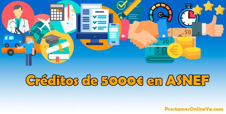 Consigue préstamos de 5000 euros estando en ASNEF