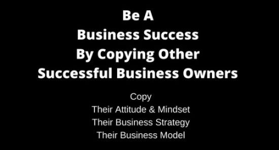 Copy-Business-Success-e1527146647173 Be A Business Success By Copying Other Successful Businesses