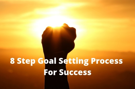 8 Step Goal Setting Process For Success