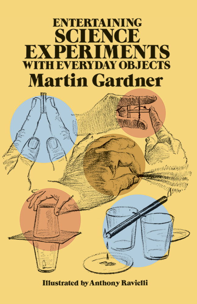 Entertaining Science Experiments With Everyday Objects martin gardner