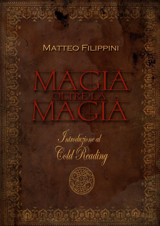 magia oltre la magia di matteo filippini