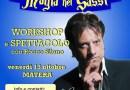 13/10/2017, Matera, Spettacolo e Workshop di Rocco Silano