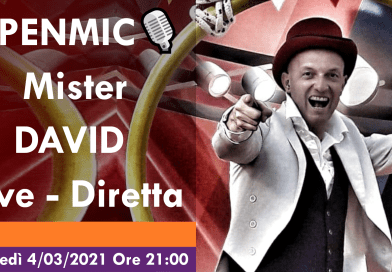 OPENMIC🎙️  Mister DAVID, Giovedì 4/3/2021 ore 21