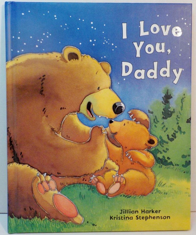 I Love You Daddy Hc 2004 With I Love Dad Teddy Bear 1996