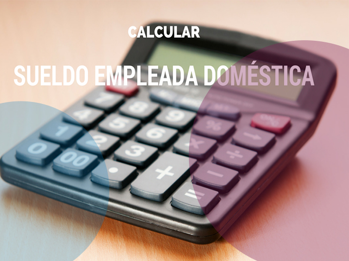 Calculadora del sueldo del servicio doméstico