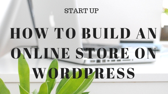 Build an online store on Wordpress