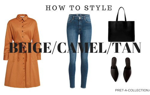 How to style Beige/Camel/Tan