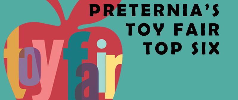 Toy Fair 2017 Top Six