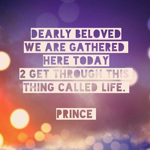 dearly beloved we are gathered here today 2 get through this thing called life