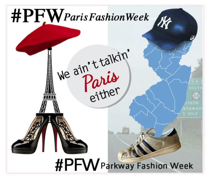 Paris Fashion Week and NJ Parkway Fashion Week