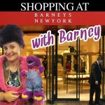 Shopping at Barneys New York with Barney