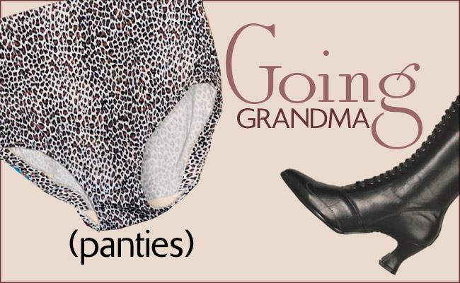 Going Grandma Panties