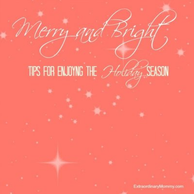 Merry and Bright: Tips for Enjoying the Holidays