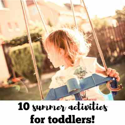 10 Summer Activities for Toddlers
