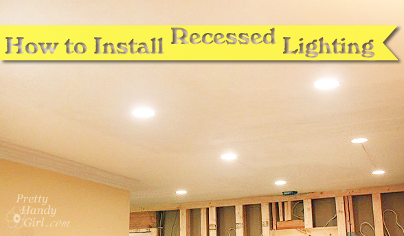 How to install recessed lights pretty handy girl aloadofball Image collections
