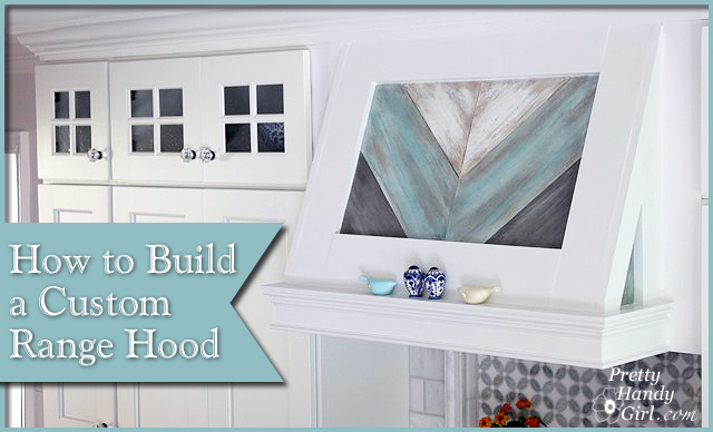 how to build a custom wood range hood pretty handy girl