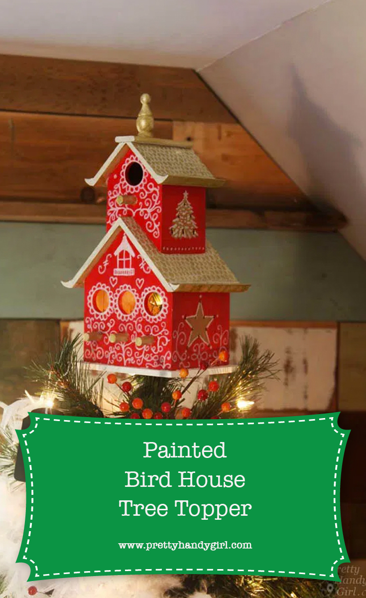 How to Make a Painted Bird House Tree Topper | Pretty Handy Girl